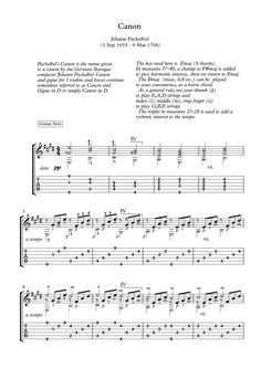 Pachelbel Canon Classical Guitar sheet music Pachelbel's Canon arranged for classical guitar solo with tablature and downloadable mp3 for audio help,  with downloadable mp3 for audio help.  The key used here is Emaj (4 sharps). In measures 37-40, a change to F#maj is added to give harmonic interest, then we return to Emaj.  The Bmaj (meas. 4,8 etc.) can be played to your convenience, as a barre chord.  As a general rule, use your thumb (p) to play E,A,D strings and index (i), middle (m), ​