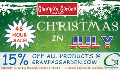 Christmas in July! SAVE 15% This Weekend. Saturday (7/12) & Sunday (7/13) get 15% off all items in your order at http://www.GrampasGarden.com/   #christmas #july