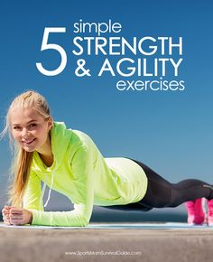 Every athlete, young and old can build their strength and agility using these 5 Simple Strength & Agility Exercises.