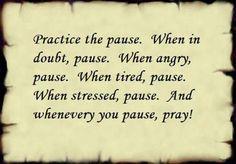Pause...good advice.