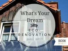 If money wasn't an issue, what would your dream eco-renovation be? Maybe you have something immediately in mind, but we'd like to inspire you further.