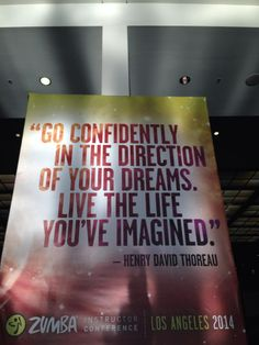 """""""Go confidently in the direction of your dream. Live the life you've imagined."""" -Henry David Thoreau #quotes #Zumba"""