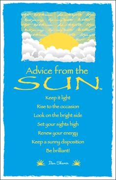 Advice from the sun...