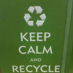 Keep Calm and #Recycle