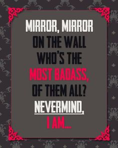 Never mind, I'm the badass...