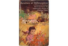Reveries at Stillmeadow by Gladys Taber.  .  .  . .  .  . Oh my! This is my first time seeing this book, did not know about it! I shall be on the hunt!