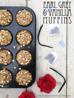 Earl Grey and Vanilla Bean Muffins — A Plant Powered Life