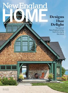 New England Home May June 2018 Homes House And Magazine