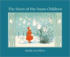 The Story of the Snow Children: Sibylle von Olfers: 9780863159091: Amazon.com: Books