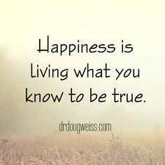 Happiness is living what you know to be true. Inspiring Quotes About Life, Inspirational Quotes, Amazing Race, Life Thoughts, Photo Story, Budgeting Money, Frugal Tips, Dance Moms, Personal Finance