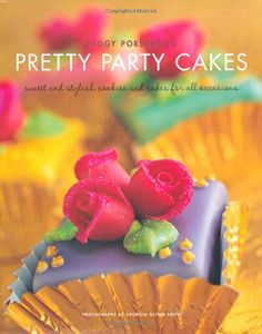 Peggy Porschen's Pretty Party Cakes: Sweet and Stylish Cookies and Cakes, PDF, Free Download Book