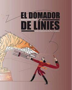 """""""El domador de línies"""" Paco Giménez i Marc Granell. (Perifèric Edicions)    http://www.llibresvalencians.com/El-domador-de-lunies_va_18_8835_0.html"""