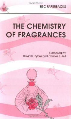 The Chemistry of Fragrances (RSC Paperbacks) by D.H. Pybus