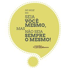 Seja você mesmo, mas não seja sempre o mesmo!  #ComboLovers #ComboPublicidade  💻 http://www.combopublicidade.com.br/    #Logo #Logomarcas #Criaçãodelogomarcas #Identidade #Branding #Marketing #Job #JobdeHoje #agenciadepublicidade #publicidade #desing #empreendedor #empreendedorismo #criacao #criativos #fortaleza #sobral #ceara #marcas #comunicacao #assessoria #empresa #ComboPitada #Restaurantes #Padarias #Pizzarias