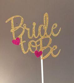 Bride to be Cake Topper/ gold glitter cake topper/ bridal shower/ bachelorette…