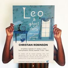 Christian Robinson Leo: A ghost Story Launch and Solo Exhibition at Gallery Nucleus Christian Robinson, Living In San Francisco, Book Signing, Ghost Stories, Album, Say Hello, Childrens Books, Original Paintings, Sayings