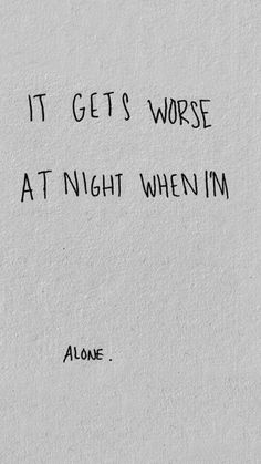 being alone is so pathetic and frightening but it's the only thing i'll ever know lol!