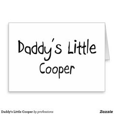 Daddy's Little Cooper Greeting Card