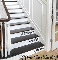 I'll Love You Every Step Of The Way  Stair Decal by CoverItInVinyl, $15.00