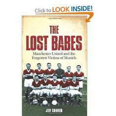 Busby's Babes - the Lost Babes Matt Busby, Manchester United Fans, Munich, The Past, Coding, History, Amazon, Boss, Historia