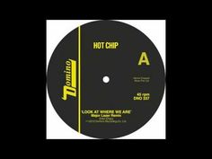 """Hot Chip, """"Look At Where We Are (Major Lazer Remix) """""""