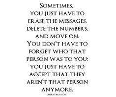 You're not the same person anymore.Neither am I and We have to accept that..