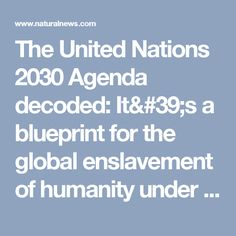 United nations map the one world governmentwhat an ignorant the united nations 2030 agenda decoded its a blueprint for the global enslavement of humanity malvernweather Gallery