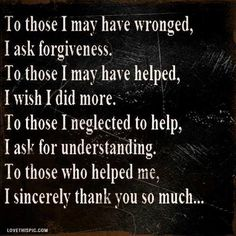 To those quotes quote life wise advice lifequotes thankyou lifelessons wisdom forgiveness