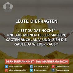 Leute, die fragten ... #derneuemann #humor #lustig #spaß #sprüche #essen