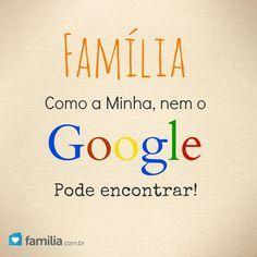 Família como a minha nem o Google encontra! Obg primas e primo pela ajuda! A solidariedade de vcs por nós foi muito HUMANA !