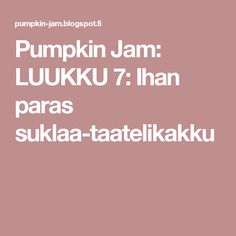 Pumpkin Jam: LUUKKU 7: Ihan paras suklaa-taatelikakku
