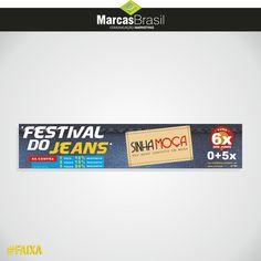 Faixa – Sinhá Moça  > Desenvolvimento de faixas para divulgação do festival do Jeans das Lojas Sinhá Moça < #faixa #marcasbrasil #agenciamkt #publicidadeamericana