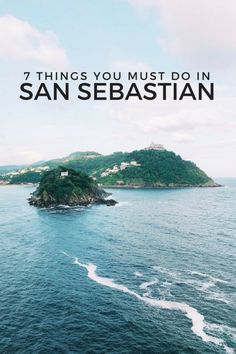 7 Things You Must Do in San Sebastian Spain #sansebastian #spain #itinerary