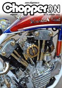 ChopperON #74 de Octubre del 2014. La publicación mensual y online sobre la Cultura Custom. La primera semana de cada mes gratis en tu pantalla.