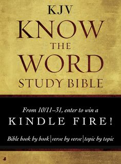 Diving deeper into God's Word can be easy and rewarding if you break it down book by book, verse by verse, or topic by topic with the new KJV Know The Word Study Bible by Thomas Nelson. Learn more and enter to win the Kindle Fire giveaway. Click for details!