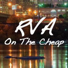 RVA on the Cheap: Free Things to Do & Deals in Richmond    HAVE TO PIN! LOVE GOING TO RICHMOND