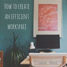How to Create an Efficient Workspace | Create & Thrive