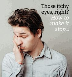 Did you know that rubbing itchy eyes only makes them itchier? Learn about better ways to deal with itchy eyes.