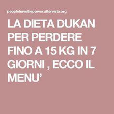 Lunedì proteine, Martedì + verdura, Mercoledì + frutta, Giovedì + pane integrale, Venerdì + 40 g di formaggio, Sabato anche carboidrati, Domenica un pasto libero.