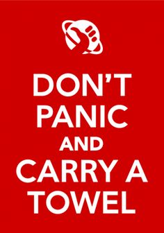 Don't Panic (And Carry a Towel) Dia da Toalha - Guia do Mochileiro das Galáxias Towel Day - Hitchhiker's Guide to the Galaxy