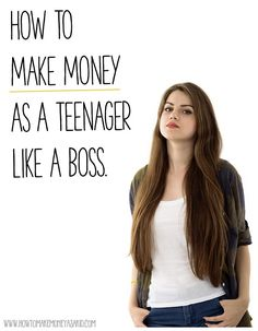 How can teens make money? LOTS OF WAYS. http://www.howtomakemoneyasakid.com/how-to-make-money-as-a-teenager/