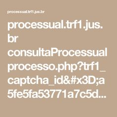 processual.trf1.jus.br consultaProcessual processo.php?trf1_captcha_id=a5fe5fa53771a7c5db07cf4f37bf9dda&trf1_captcha=ztj8&enviar=Pesquisar&proc=200334000366380&secao=JFDF