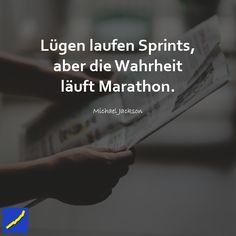 Lügen laufen Sprints, aber die Wahrheit läuft Marathon - Michael Jackson