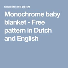 Monochrome baby blanket - Free pattern in Dutch and English