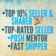 Top in Posh! So excited to be a TOP seller, TOP rated, FAST shipper, POSH mentor! Go Team! Other