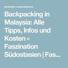 Backpacking in Malaysia: Alle Tipps, Infos und Kosten » Faszination Südostasien   Faszination Südostasien