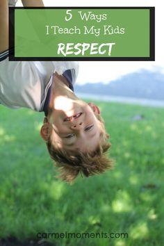 5 Ways I Teach My Kids Respect