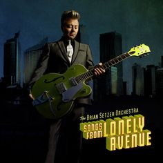 Brian Setzer Orchestra - Songs From Lonely Avenue