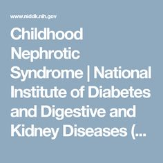 Childhood Nephrotic Syndrome | National Institute of Diabetes and Digestive and Kidney Diseases (NIDDK)