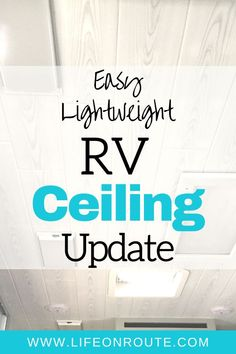 Remodeling the interior of your RV is no small task. Upgrading the ceiling in your RV is just as important as the walls and floor. Discover my step-by-step ceiling upgrade that was the easiest renovation I have EVER done! Camper Life, Diy Camper, Rv Life, Rv Campers, Teardrop Campers, Teardrop Trailer, Rv Camping Tips, Camping Outdoors, Camping Products